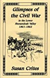 img - for Glimpses of the Civil War in the Lower Shenandoah Valley 1861-1862 book / textbook / text book