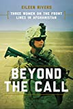 #7: Beyond the Call: Three Women on the Front Lines in Afghanistan