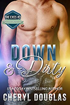 Down and Dirty (The Exes #2) by [Douglas, Cheryl]
