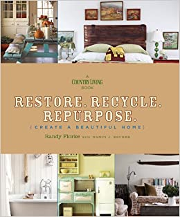 Create A Beautiful Home (A Country Living Book): Randy Florke, Nancy J.  Becker, Country Living: 9781588167699: Amazon.com: Books