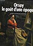 img - for Orsay, le gou t d'une e poque (French Edition) book / textbook / text book