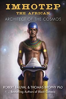 Imhotep the African: Architect of the Cosmos by [Bauval, Robert, Brophy, Thomas]