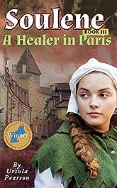 Soulene: A Healer in Paris: Book III of the Soulene Trilogy