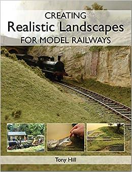Creating Realistic Landscapes for Model Railways: Amazon co uk: Tony