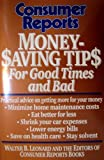 Consumer Reports Money-Saving Tips, Consumer Reports Books Editors and Walter B. Leonard, 089043459X