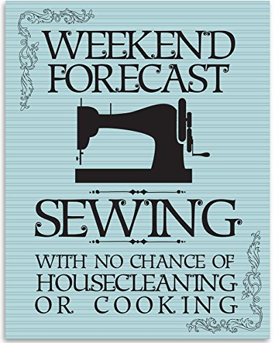 Weekend Forecast: Sewing With No Chance Of Cleaning - 11x14 Unframed Art Print - Great Apparel/Accessories Manufacturer Office Decor/Sewing Factory Decor from Personalized Signs by Lone Star Art