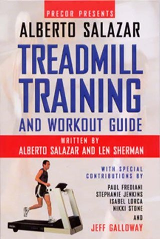 rto Salazar Treadmill Training And Workout Guide by Alberto Salazar (2000-06-02) ()