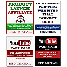 4 in 1 Home Based Business Opportunities: Product launch affiliate + Flipping websites + Youtube Quick Cash Books 1 & 2