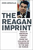 The Reagan Imprint, John Arquilla, 1566636787
