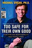 Too Safe for Their Own Good, Michael Ungar, 077108708X