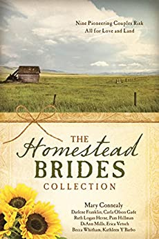 The Homestead Brides Collection: 9 Pioneering Couples Risk All for Love and Land by [Connealy, Mary, Mills, DiAnn, Vetsch, Erica, Y'Barbo, Kathleen, Franklin, Darlene, Gade, Carla Olson, Herne, Ruth Logan, Hillman, Pam, Whitham, Becca]