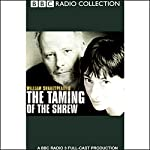 BBC Radio Shakespeare: The Taming of the Shrew (Dramatized) | William Shakespeare