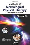 Handbook Neurological Physical Therapy, Raju, P. Shanmuga, 9350255537