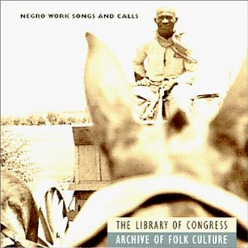 Negro Work Songs & Calls by Rounder Select