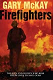 Firefighters, Gary McKay, 1865086533