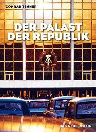 Der Palast der Republik: Bilder und Geschichten