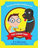 The Lemon Tart (The Artt of Early Learning Series) (Volume 3)