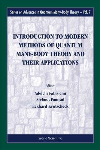 Introduction to Modern Methods of Quantum Many-Body Theory and Their Applications (Series on Advances in Quantum Many-Body Theory)