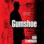 Gumshoe: A Mortimer Angel Novel | Rob Leininger