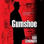 Gumshoe: A Mortimer Angel Novel   Rob Leininger
