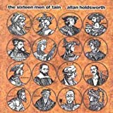 The Sixteen Men Of Tain by Allan Holdsworth (2000-01-15)