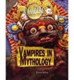 Vampires in Mythology, Diane Bailey, 1448822300