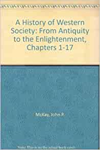 history of western society ch 13 From a history of western society visit: ap euro ch 16 absolutism and constitutionalism in western europe key terms 29 terms ap euro, mrs james, 2013-2014, a history of western society 7th edition by mckay.