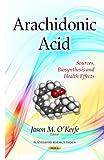 Arachidonic Acid, Jason M. O'Keefe, 1631176196