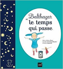 Balthazar Et Le Temps Qui Passe Pedagogie Montessori