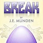 Break | J. E. Munden