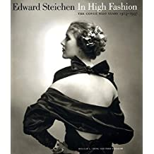 Edward Steichen in High Fashion: The Conde Nast Years 1923 To 1937