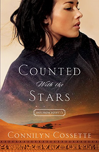 Counted With the Stars (Out From Egypt Book #1) by [Cossette, Connilyn]