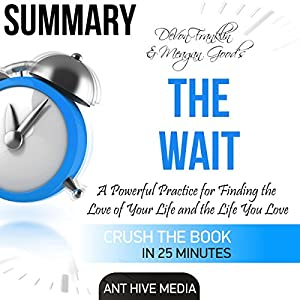 DeVon Franklin and Meagan Good's The Wait: A Powerful Practice for Finding the Love of Your Life and the Life You Love Summary Audiobook