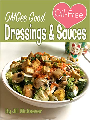 OMGee Good Oil-Free Dressings & Sauces by Jill McKeever