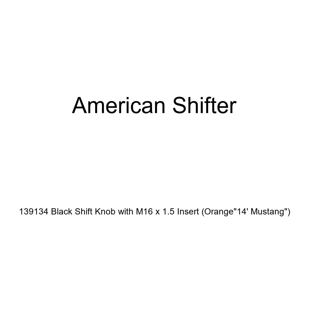American Shifter 139134 Black Shift Knob with M16 x 1.5 Insert Orange 14 Mustang