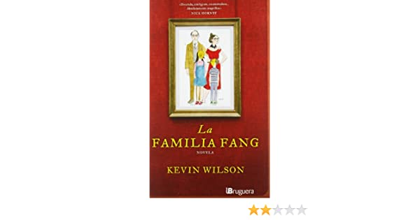 Amazon.com: La familia Fang / The Fang Family (Spanish Edition) (9788402421265): Kevin Wilson: Books