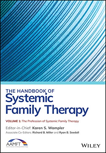 The Handbook of Systemic Family Therapy (The Wiley Blackwell Handbook Of Family Psychology)