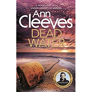 Dead Water: (Shetland series 5)Paperback – 12 Sept. 2013