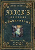img - for Alice's Adventures Under Ground book / textbook / text book
