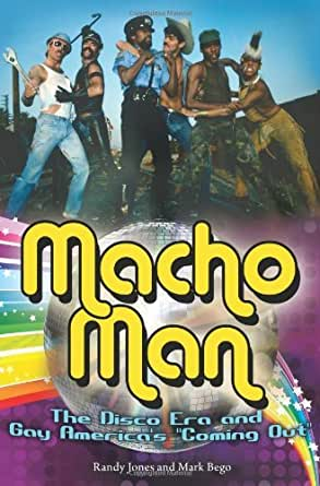 Macho Man: The Disco Era and Gay America's Coming Out ...