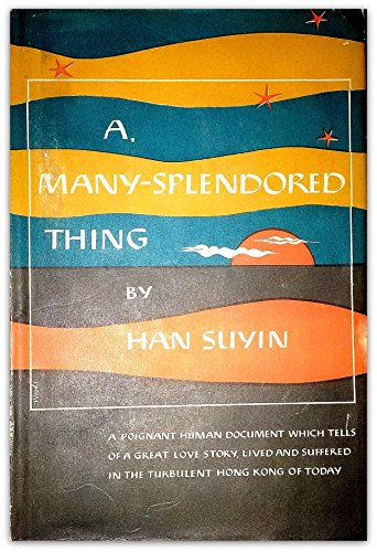A Many-Splendored Thing by Han Suyin