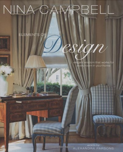 Nina Campbell's Elements Of Design  Elegant Wisdom That Works For Every Room In Your Home