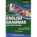 Easy-to-Learn English Grammar and Punctuation, Part 1 of 2: A step-by-step guide for a strong English foundation