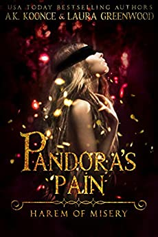 Harem of Misery  Pandora's Pain A.K. Koonce Laura Greenwood