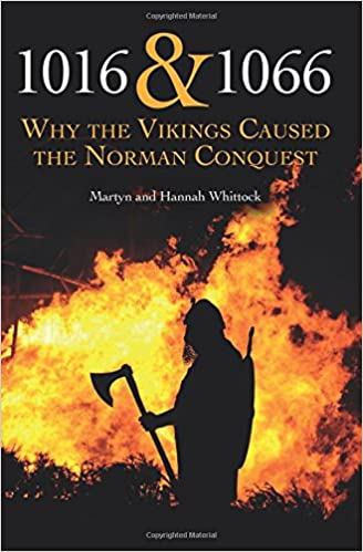 1016 and 1066: Why the Vikings Caused the Norman Conquest