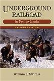 Underground Railroad in Pennsylvania, William J. Switala, 0811735184