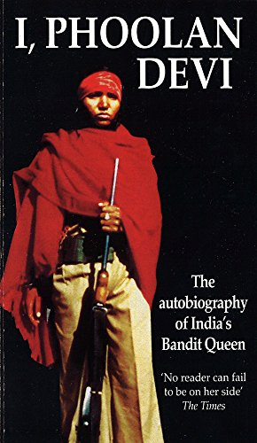 I, Phoolan Devi : The Autobiography of India's Bandit Queen