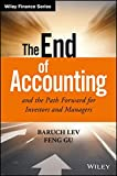 The End of Accounting and the Path Forward for Investors and Managers 1st Edition