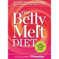 The Belly Melt Diet (TM): The 6-Week Plan to Harness Your Body#s Natural Rhythms...