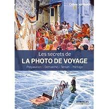 SECRETS DE LA PHOTO DE VOYAGE (LES)